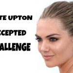 KATE UPTON ACCEPTED THE CHALLENGE